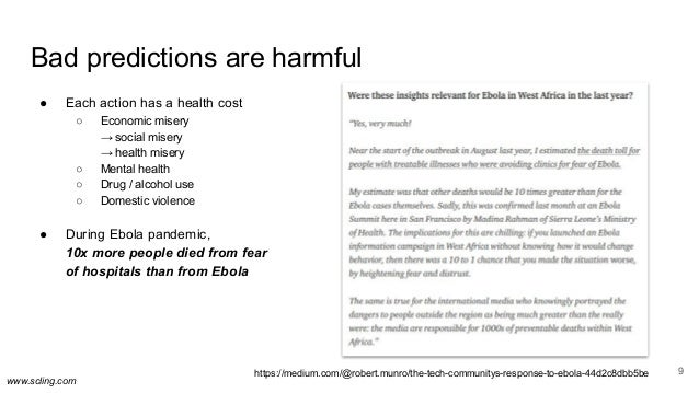 www.scling.com Bad predictions are harmful 9 ● Each action has a health cost ○ Economic misery → social misery → health mi...