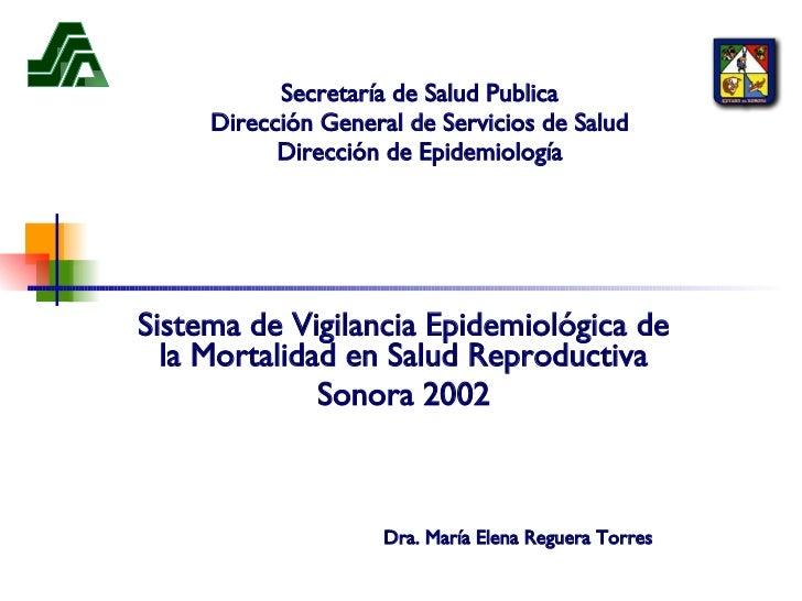 Secretaría de Salud Publica Dirección General de Servicios de Salud Dirección de Epidemiología Sistema de Vigilancia Epide...