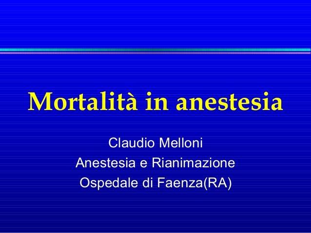 Mortalità in anestesia Claudio Melloni Anestesia e Rianimazione Ospedale di Faenza(RA)