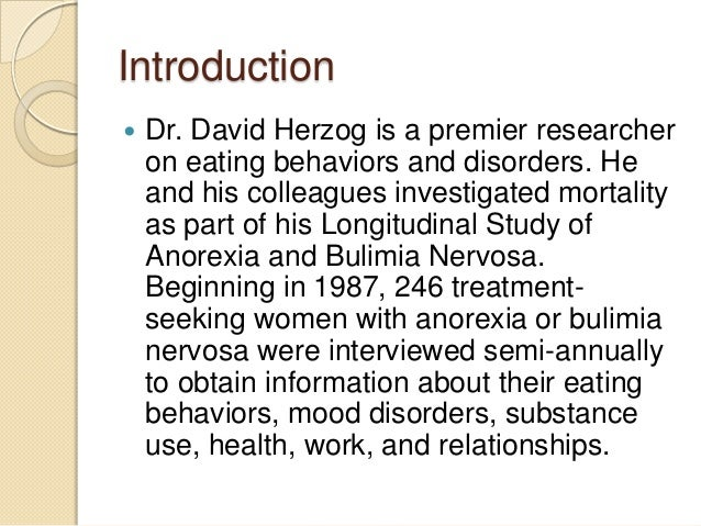 an introduction to the eating disorders anorexia and bulimia Anorexia, binge eating disorder,  (a few weeks after the introduction of television in the  while the psychological disorder bulimia nervosa is relatively .
