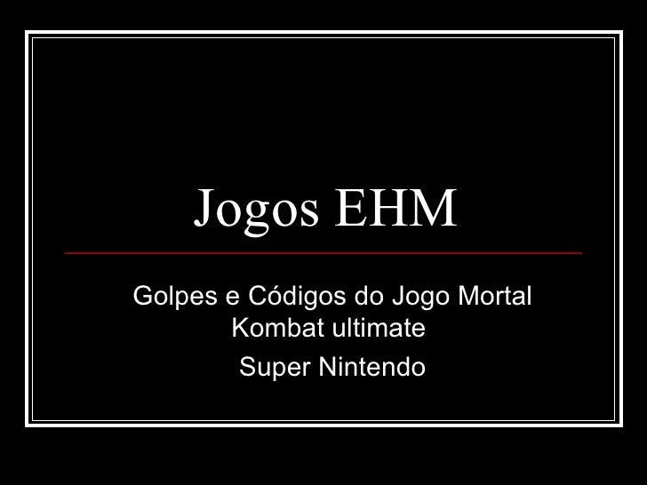 Jogos EHM Golpes e Códigos do Jogo Mortal Kombat ultimate  Super Nintendo