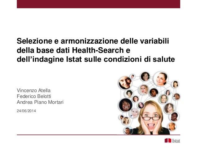 Selezione e armonizzazione delle variabili della base dati Health-Search e dell'indagine Istat sulle condizioni di salute ...