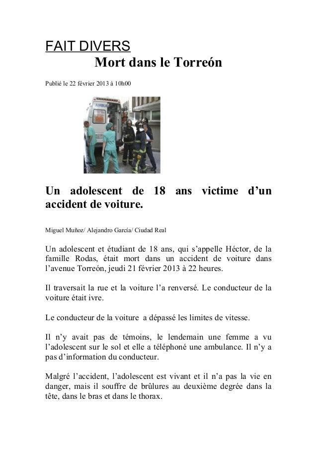 FAIT DIVERS       Mort dans le TorreónPublié le 22 février 2013 à 10h00Un adolescent de 18 ans victime d'unaccident de voi...