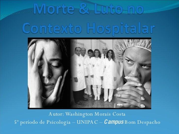 Autor: Washington Morais Costa 5º período de Psicologia – UNIPAC –  Campus  Bom Despacho