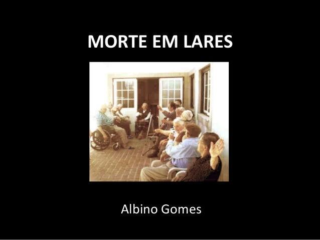 MORTE  EM  LARES   Albino  Gomes