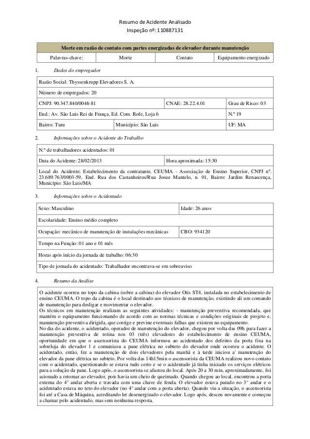 Resumo de Acidente Analisado  Inspeção nº: 110887131  Morte em razão de contato com partes energizadas de elevador durante...
