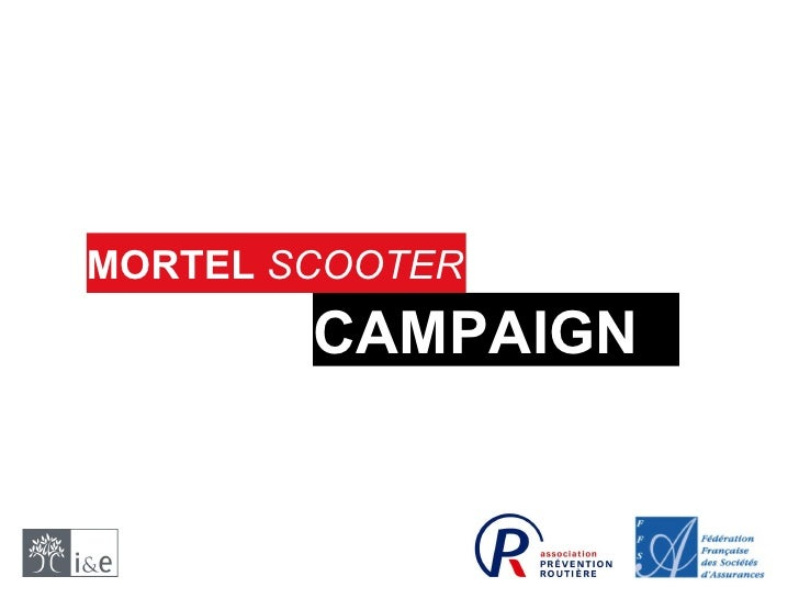 CAMPAIGN MORTEL   SCOOTER