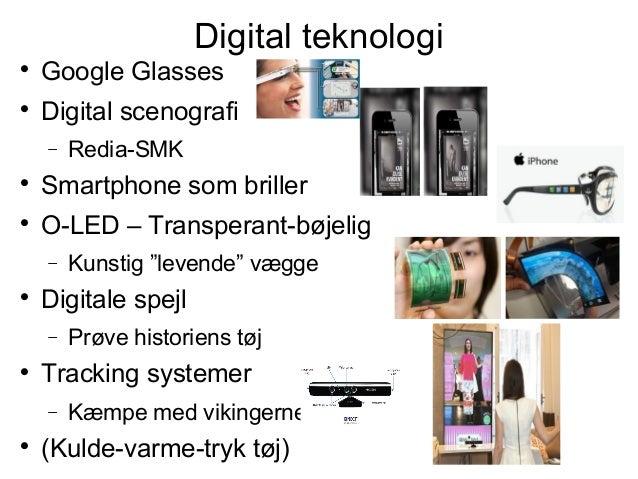 Digital teknologi  Google Glasses  Digital scenografi − Redia-SMK  Smartphone som briller  O-LED – Transperant-bøjelig...