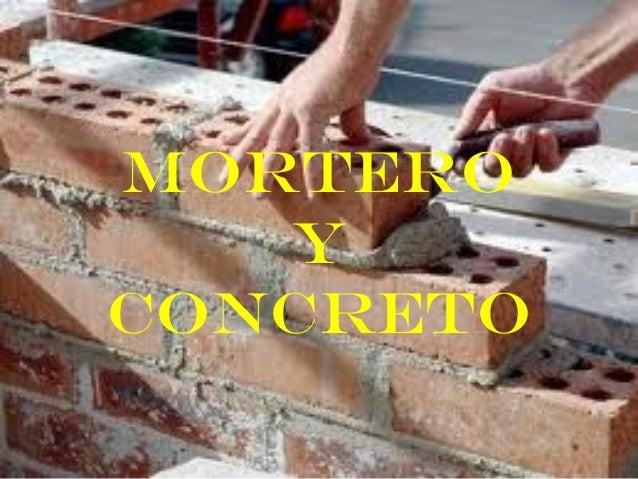 Mortero y concreto for Mortero de cemento