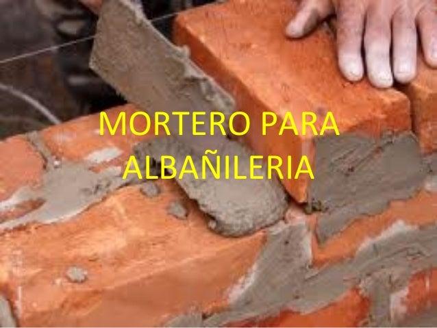 Mortero y concreto for Mortero para ladrillos