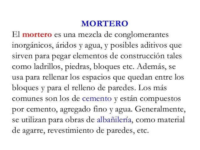 Mortero y concreto for Que es un mortero