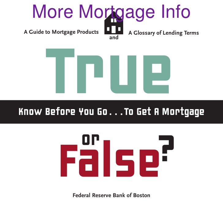 More Mortgage Info  A Guide to Mortgage Products           A Glossary of Lending Terms                                  an...
