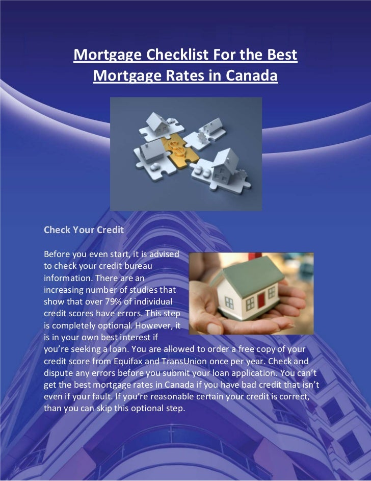 Mortgage Checklist For the Best         Mortgage Rates in CanadaCheck Your CreditBefore you even start, it is advisedto ch...
