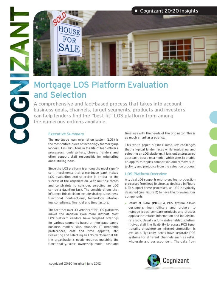 • Cognizant 20-20 InsightsMortgage LOS Platform Evaluationand SelectionA comprehensive and fact-based process that takes i...