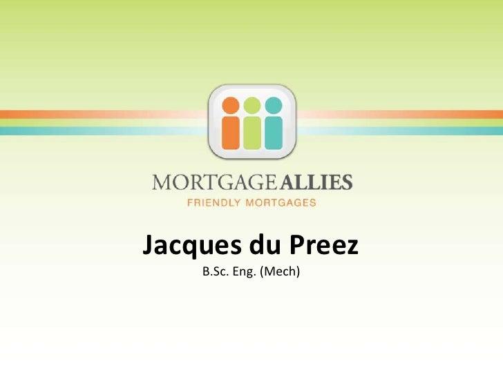 Jacques du PreezB.Sc. Eng. (Mech)<br />