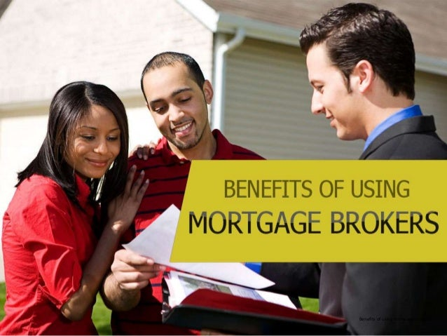 Benefits of using mortgage brokers