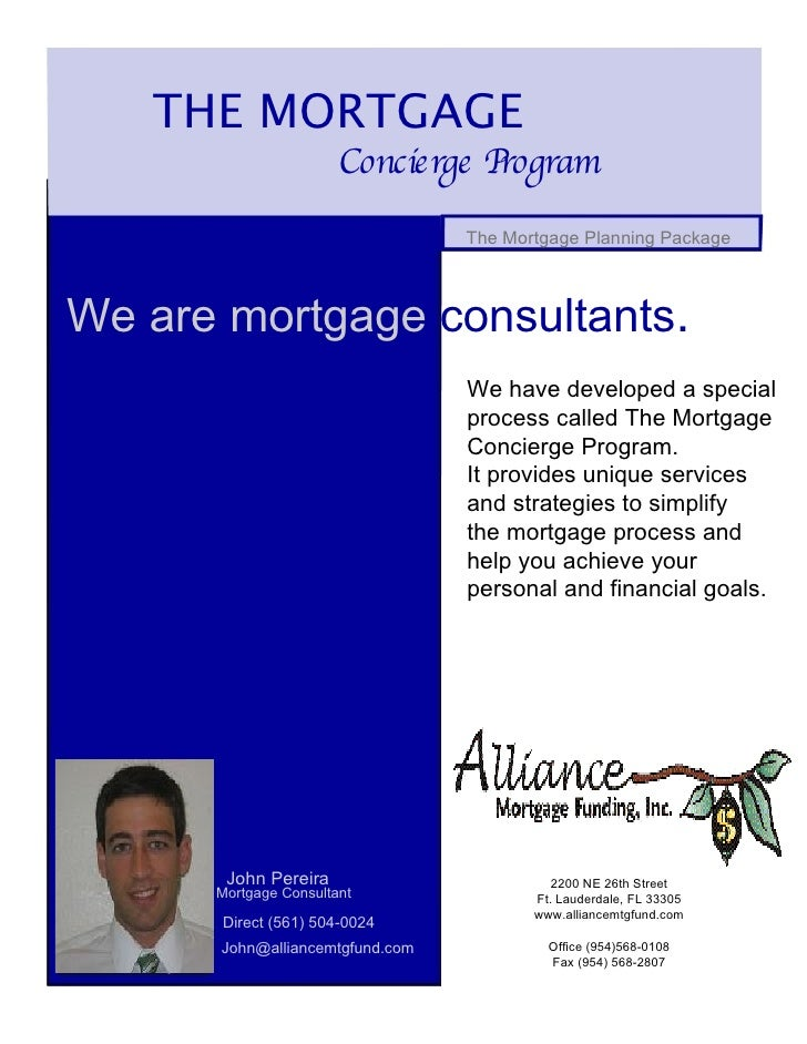 THE MORTGAGE  Concierge Program  The Mortgage Planning Package  We are mortgage  consultants .  We have developed a specia...