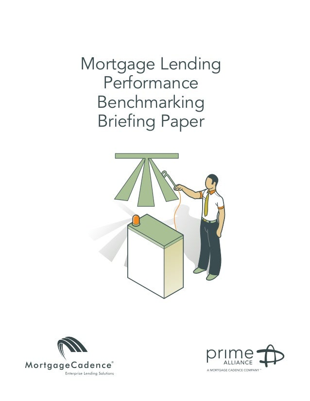 Mortgage Lending  Performance Benchmarking Briefing Paper