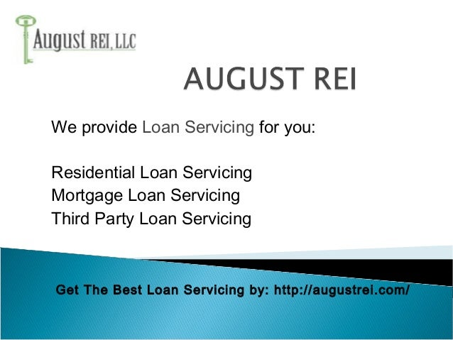 We provide Loan Servicing for you: Residential Loan Servicing Mortgage Loan Servicing Third Party Loan Servicing Get The B...