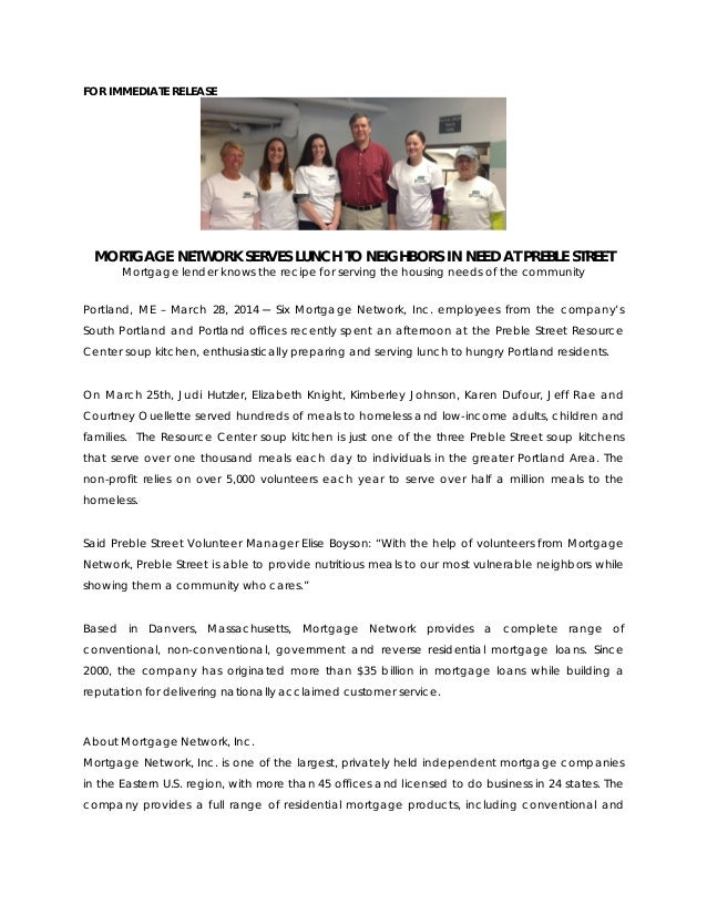 FOR IMMEDIATE RELEASE MORTGAGE NETWORK SERVES LUNCH TO NEIGHBORS IN NEED AT PREBLE STREET Mortgage lender knows the recipe...