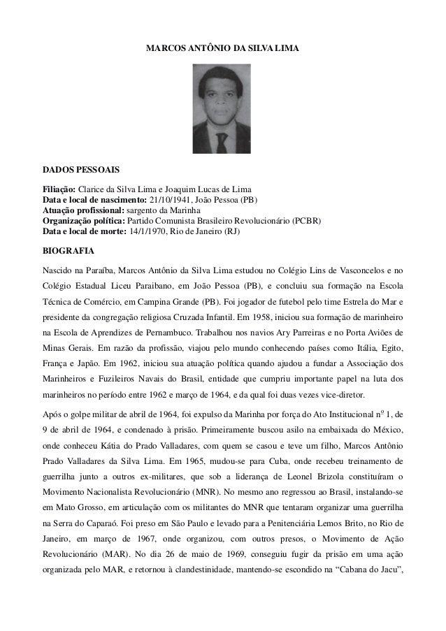 MARCOS ANTÔNIO DA SILVA LIMA  DADOS PESSOAIS  Filiação: Clarice da Silva Lima e Joaquim Lucas de Lima  Data e local de nas...