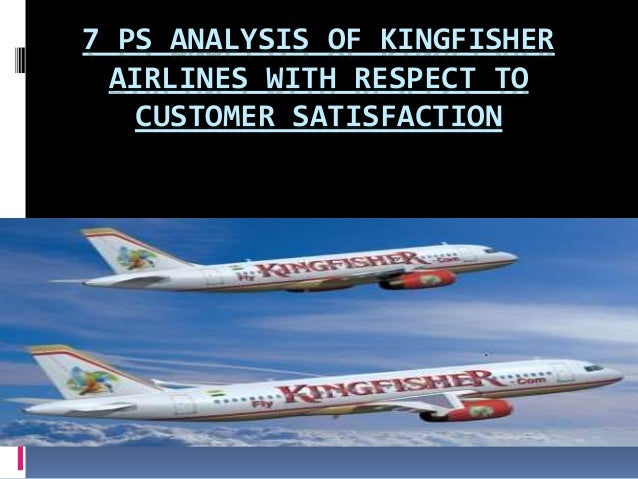 7 PS ANALYSIS OF KINGFISHER AIRLINES WITH RESPECT TO CUSTOMER SATISFACTION