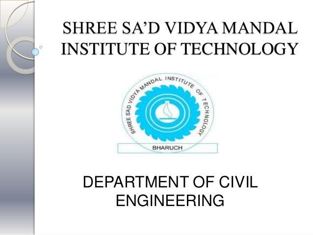 SHREE SA'D VIDYA MANDAL INSTITUTE OF TECHNOLOGY DEPARTMENT OF CIVIL ENGINEERING
