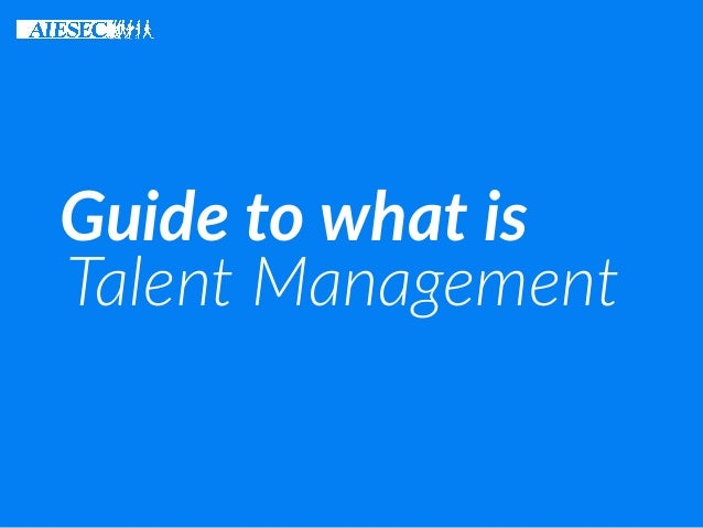Talent Management Guide to what is