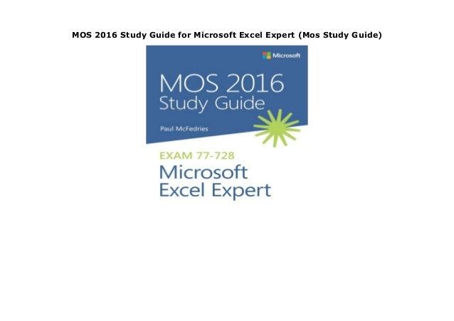 MOS 2016 Study Guide for Microsoft Excel Expert (Mos Study Guide) MOS 2016 Study Guide for Microsoft Excel Expert (Mos Stu...