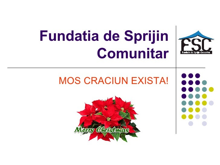 Fundatia de Sprijin Comunitar MOS CRACIUN EXISTA!