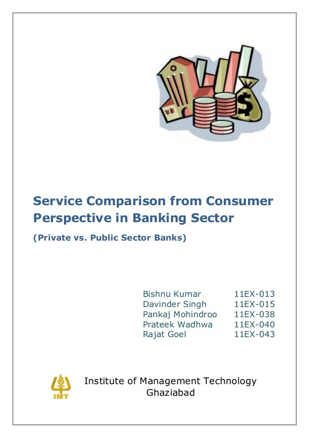 Service Comparison from ConsumerPerspective in Banking Sector(Private vs. Public Sector Banks)                       Bishn...