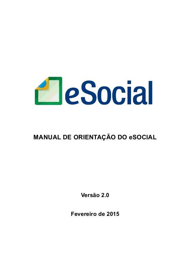 MANUAL DE ORIENTAÇÃO DO eSOCIAL Versão 2.0 Fevereiro de 2015