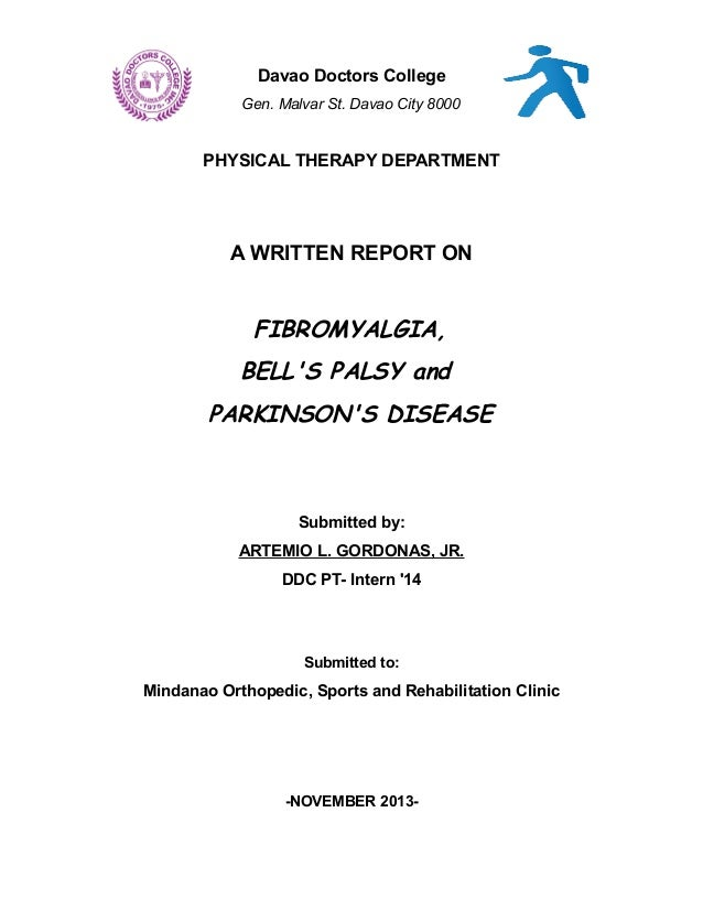 Davao Doctors College Gen. Malvar St. Davao City 8000  PHYSICAL THERAPY DEPARTMENT  A WRITTEN REPORT ON  FIBROMYALGIA, BEL...