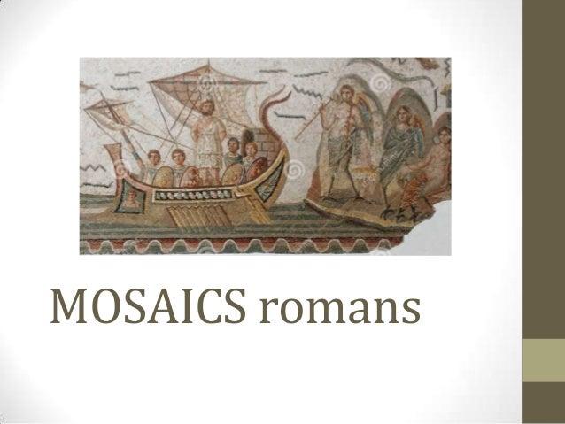 MOSAICS romans