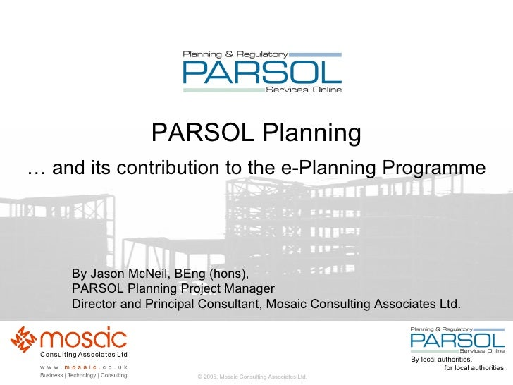 PARSOL Planning … and its contribution to the e-Planning Programme By Jason McNeil, BEng (hons),  PARSOL Planning Project ...