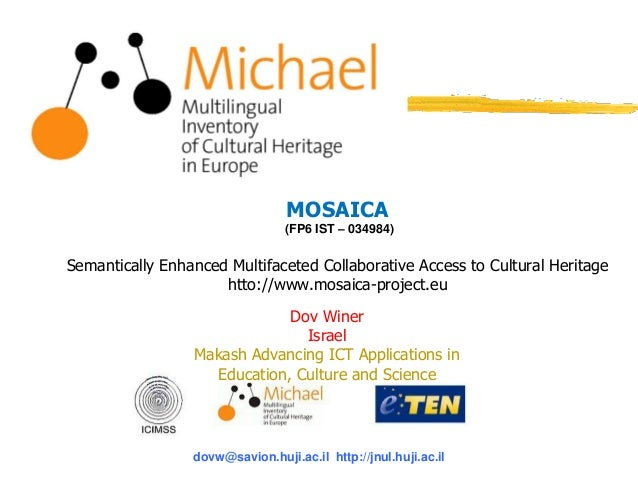MOSAICA (FP6 IST – 034984) Semantically Enhanced Multifaceted Collaborative Access to Cultural Heritage htto://www.mosaica...