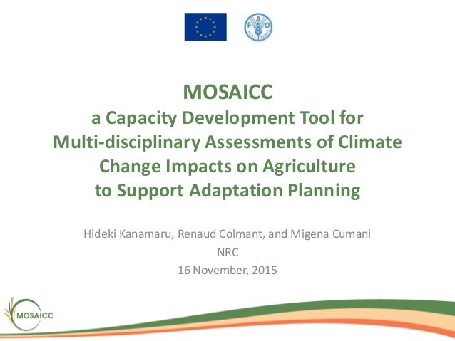 MOSAICC a Capacity Development Tool for Multi-disciplinary Assessments of Climate Change Impacts on Agriculture to Support...