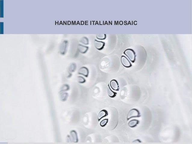 HANDMADE ITALIAN MOSAIC
