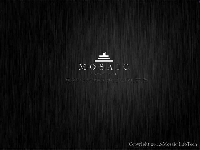 Copyright 2012-Mosaic InfoTech