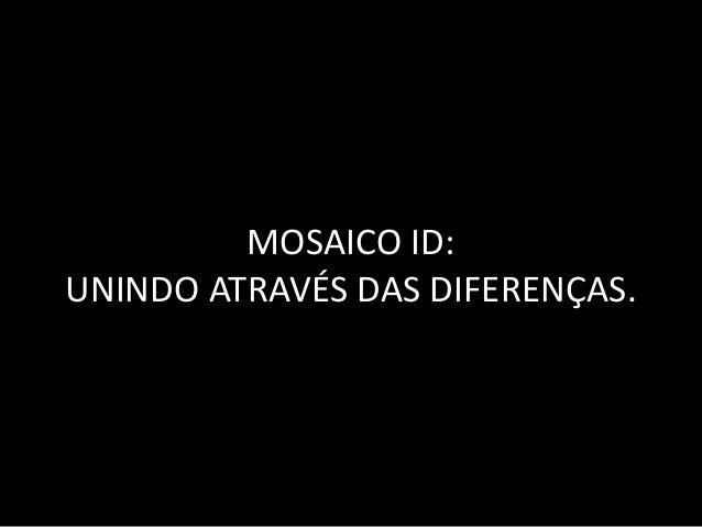 MOSAICO ID: UNINDO ATRAVÉS DAS DIFERENÇAS.