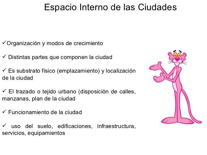 <ul><li>Organización y modos de crecimiento </li></ul><ul><li>Distintas partes que componen la ciudad </li></ul><ul><li>Es...