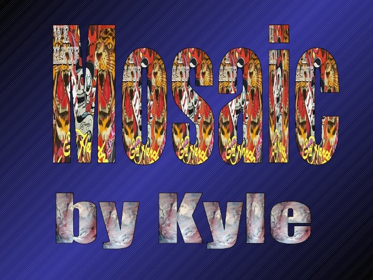 Mosaic  by Kyle