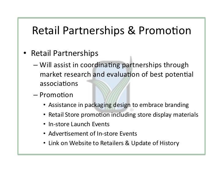 RetailPartnerships&Promo3on• RetailPartnerships  – Willassistincoordina3ngpartnershipsthrough     marketres...