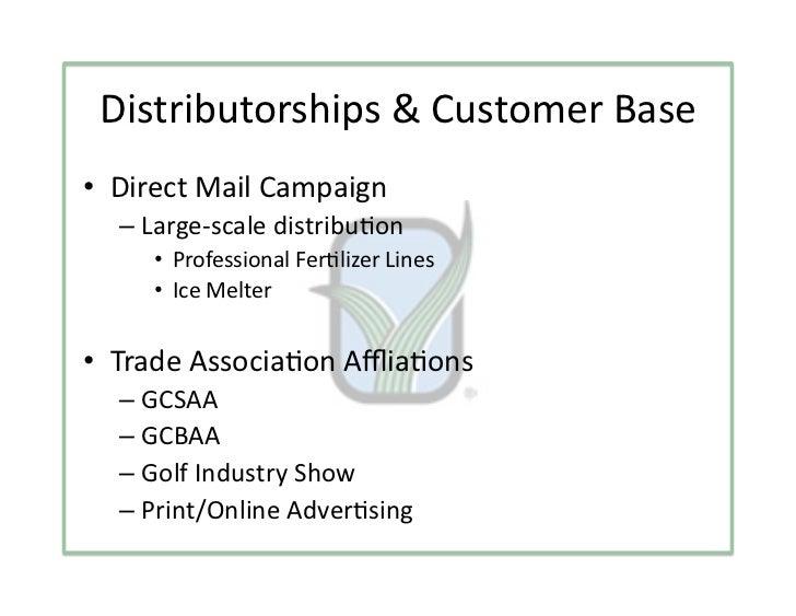 Distributorships&CustomerBase• DirectMailCampaign  – Large‐scaledistribu3on     • ProfessionalFer3lizerLines...