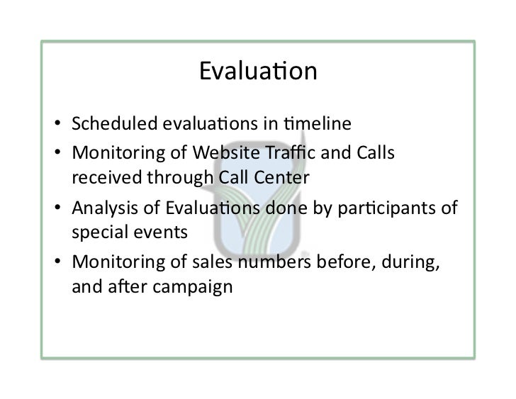 Evalua3on• Scheduledevalua3onsin3meline• MonitoringofWebsiteTrafficandCalls   receivedthroughCallCenter• A...
