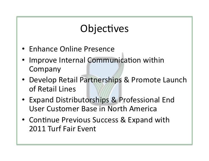 Objec3ves• EnhanceOnlinePresence• ImproveInternalCommunica3onwithin   Company• DevelopRetailPartnerships&P...