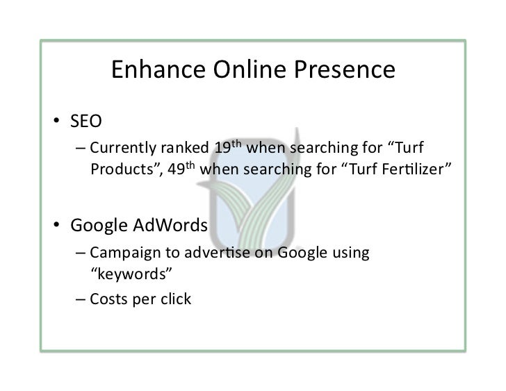 """EnhanceOnlinePresence• SEO  – Currentlyranked19thwhensearchingfor""""Turf     Products"""",49thwhensearchingfor..."""