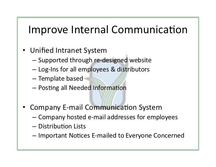 ImproveInternalCommunica3on• UnifiedIntranetSystem  – Supportedthroughre‐designedwebsite  – Log‐Insforallem...