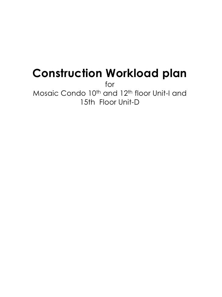 Construction Workload plan<br />for <br />Mosaic Condo 10th and 12th floor Unit-I and<br />15th  Floor Unit-D<br />