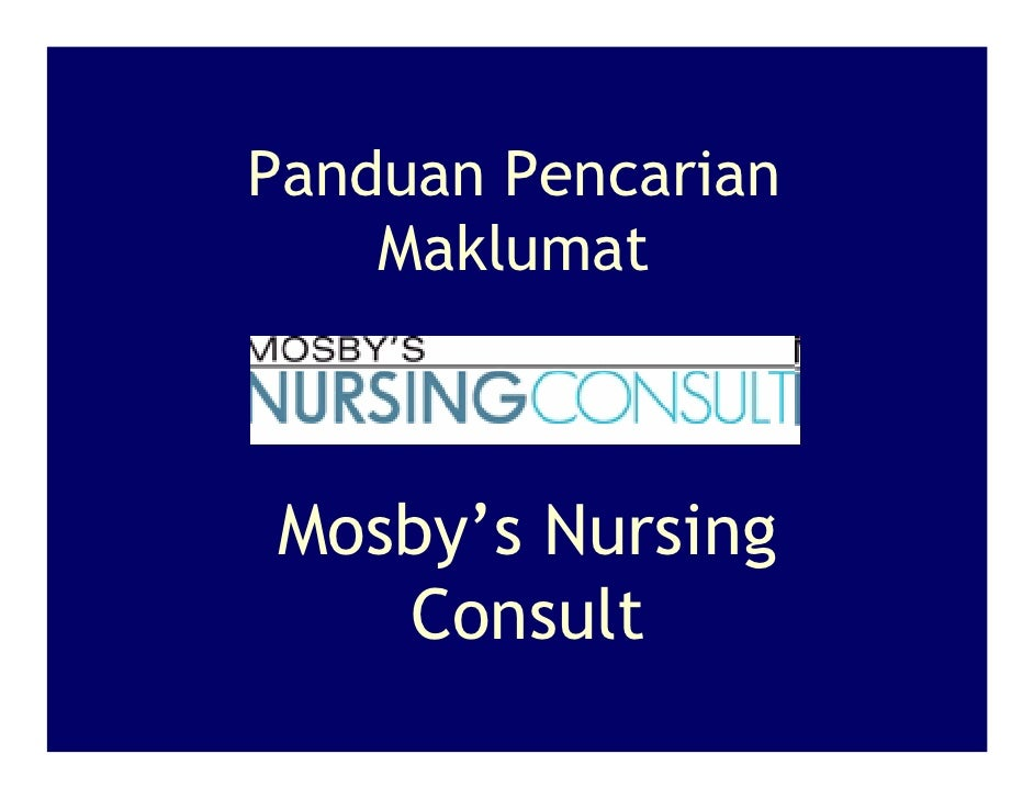 Panduan Pencarian     Maklumat    Mosby's Nursing    Consult